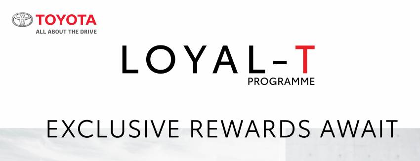 New Toyota Loyal-T Programme launched in Malaysia – earn points, redeem service vouchers, open to all Image #1350635